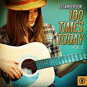 100 Times Today, Vol. 2 de Liz Anderson