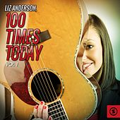 100 Times Today, Vol. 1 de Liz Anderson