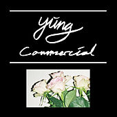 Commercial by Yung
