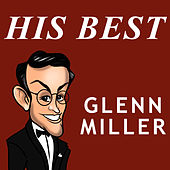 His Best by Glenn Miller