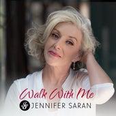 Walk With Me by Jennifer Saran