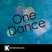 One Dance (In the Style of Drake feat. Wizkid & Kyla) [Karaoke Version] - Single by Instrumental King