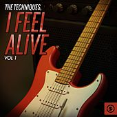 I Feel Alive, Vol. 1 de The Techniques
