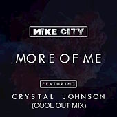More of Me (feat. Crystal Johnson) [Cool Out Mix] by Mike City