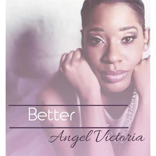 Better by Angel Victoria