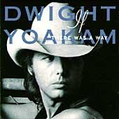 If There Was A Way by Dwight Yoakam