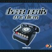 Dance Remix En Tu Idioma (Volumen Tres) by Various Artists