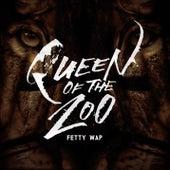 Queen Of The Zoo by Fetty Wap