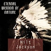 Eternal Wisdom Of Nature by Milt Jackson