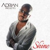 Shine by Adrian