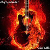 All of Me (Acoustic) von Micheal Bubble