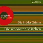 Die schönsten Märchen (Ungekürzte Lesung) by Brüder Grimm