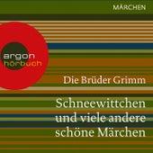 Schneewittchen und viele andere schöne Märchen (Ungekürzte Lesung) by Brüder Grimm