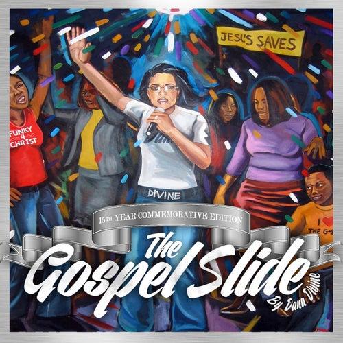The Gospel Slide by Dana Divine