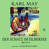 Der Schatz im Silbersee (Buch 3) von Karl May