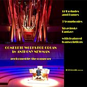 Complete Works for Organ by Anthony Newman by Various Artists