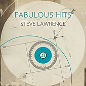 Fabulous Hits by Steve Lawrence