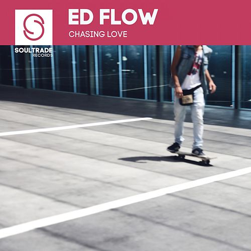Chasing Love by Ed Flow