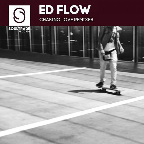 Chasing Love (Remixes) by Ed Flow