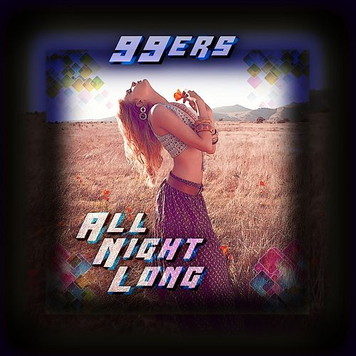 All Night Long by The 99ers