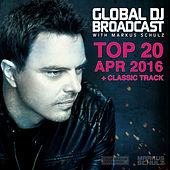 Global DJ Broadcast - Top 20 April 2016 by Various Artists