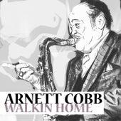 Walkin' Home by Arnett Cobb