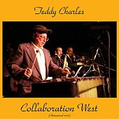 Collaboration West (Remastered 2016) by Teddy Charles