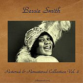 Bessie Smith Restored & Remastered Collection Vol. 8 (All Tracks Remastered 2016) de Bessie Smith