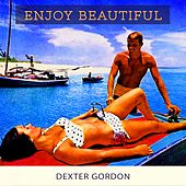 Enjoy Beautiful von Dexter Gordon