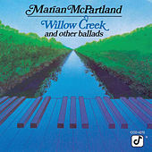 Willow Creek And Other Ballads by Marian McPartland