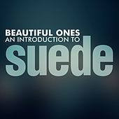 Beautiful Ones - An Introduction to Suede von Suede