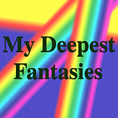 My Deepest Fantasies de Various Artists