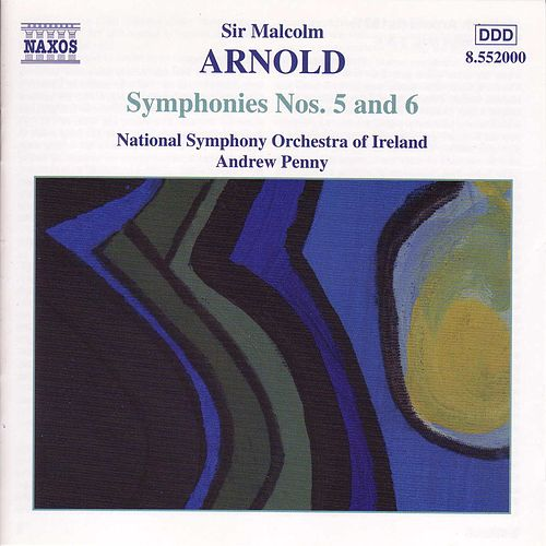 Symphonies Nos. 5 and 6 by Sir Malcolm Arnold