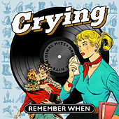 Crying - Remember When de Various Artists