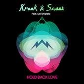 Hold Back Love (feat. Lex Empress) von Kraak & Smaak