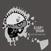 Keep on Searching - Single by Kraak & Smaak