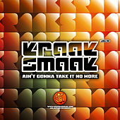 Ain't Gonna Take It No More - Single von Kraak & Smaak