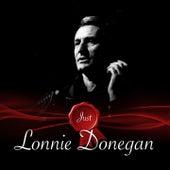 Just - Lonnie Donegan by Lonnie Donegan