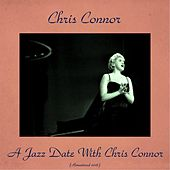 A Jazz Date With Chris Connor (Remastered 2016) by Chris Connor