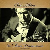 Chet Atkins in Three Dimensions (Remastered 2016) by Chet Atkins
