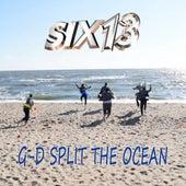 G-d Split The Ocean by Six13