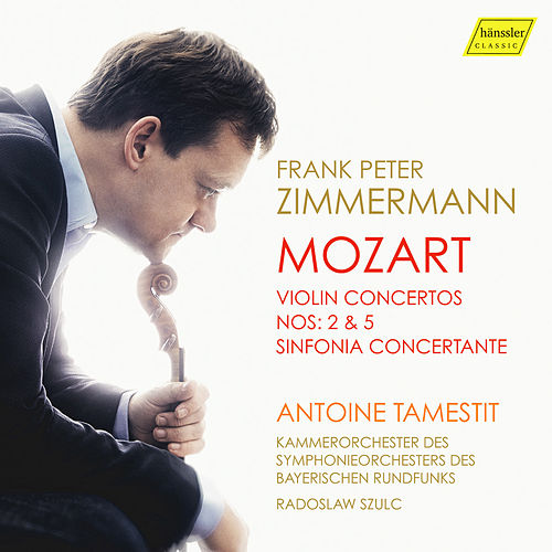 Mozart: Violin Concertos Nos. 2 & 5 and Sinfonia concertante by Frank Peter Zimmermann