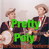 Pretty Poly von The Stanley Brothers