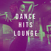 Dance Hits Lounge by Various Artists