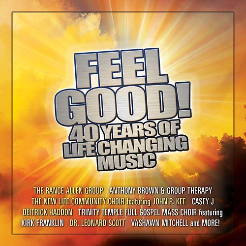 Feel Good! 40 Years Of Life Changing Music by Various Artists