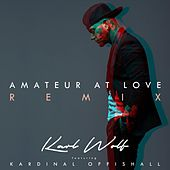 Amateur at Love (Remix) [feat. Kardinal Offishall] by Karl Wolf