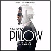 Pillow (feat. Mugeez) by Bisa Kdei