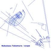 Scope by Nobukazu Takemura