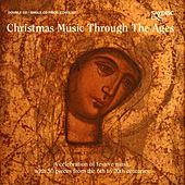 Christmas Music Through the Ages by Various Artists