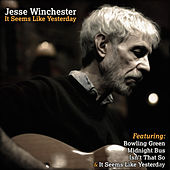 Jesse Winchester - It Seems Like Yesterday de Jesse Winchester